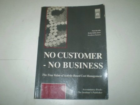 no-customer-no-business-true-value-of-activity-based-cost-management