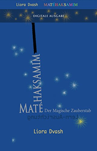 Matéhaksamim - Der Magische Zauberstab: Lern-Ausrichtung (Alexander Technik 28)
