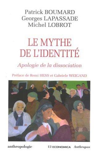Le mythe de l'identit : Apologie de la dissociation
