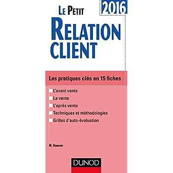 Le Petit Relation client 2016 - 3e éd. - Les pratiques clés en 15 fiches