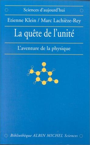 La Quête de l'unité : L'Aventure de la physique