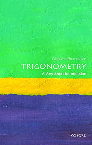 Trigonometry: A Very Short Introduction (Very Short Introductions)