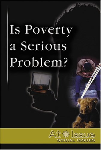 Is Poverty a Serious Threat? (At Issue (Library))