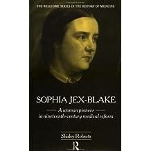 Sophia Jex-Blake: A Woman Pioneer in Nineteenth Century Medical Reform