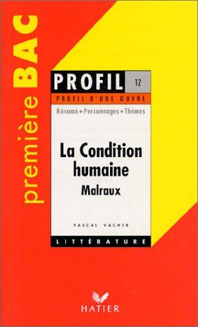 La condition humaine (1933) André Malraux : résumé, personnages, thèmes.