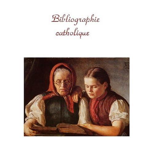 Bibliographie catholique: résumé de 20 ouvrages de base et de 150 livres essentiels
