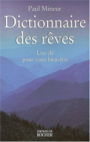 Dictionnaire des rêves par P. Mineur