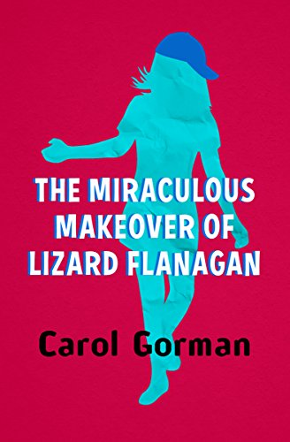 The Miraculous Makeover of Lizard Flanagan (English Edition)