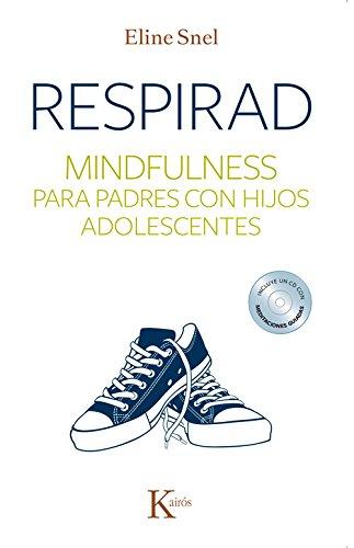 Descargar Libro Respirad. Mindfulness para padres con hijos adolescentes (Psicología) de Eline Snel