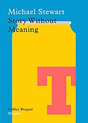 Story Without Meaning (Galley Beggar Singles)