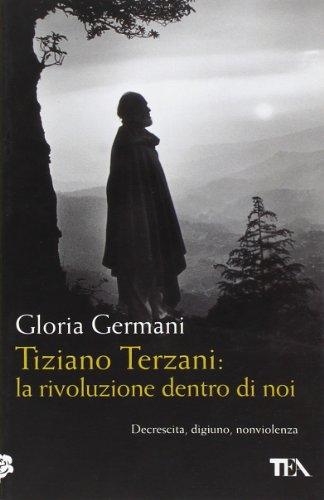Tiziano Terzani: la rivoluzione dentro di noi