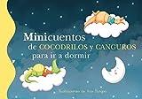 Minicuentos De Cocodrilos Y Canguros Par Ir A Dormir de ANA BURGOS (12 mar 2015) Tapa blanda