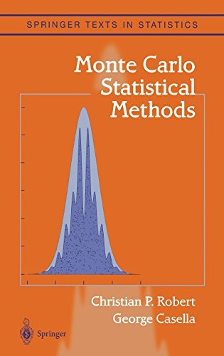 Monte Carlo Statistical Methods (Springer Texts in Statistics): Written by Christian Robert, 2004 Edition, (and) Publisher: Springer [Hardcover]