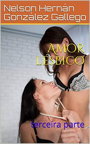 Amor lésbico: terceira parte (Portuguese Edition) eBook: Nelson ...