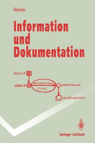 Information und Dokumentation: Sammeln, Speichern und Wiedergewinnen von Fachinformation in Datenbanken (Springer-Lehrbuch)