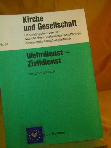 Wehrdienst- Zivildienst . Kirche und Gesellschaft: Nr. 54