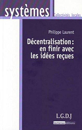 Decentralisation : En finir avec les idées reçues