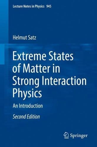 Extreme States of Matter in Strong Interaction Physics: An Introduction (Lecture Notes in Physics)