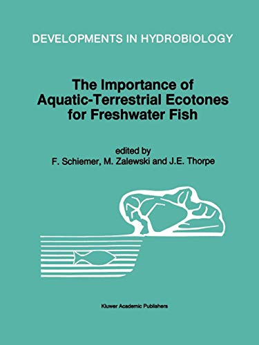The Importance of Aquatic-Terrestrial Ecotones for Freshwater Fish (Developments in Hydrobiology) (Developments in Hydrobiology (105), Band 105)