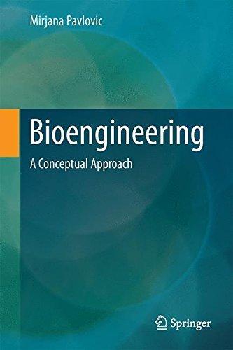 Bioengineering: A Conceptual Approach by Mirjana Pavlovic (2014-11-14)