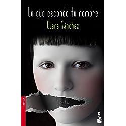 Lo que esconde tu nombre by Clara Sánchez(2011-05-01) Premio Mandarache 2013