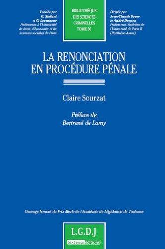 La renonciation en procédure pénale : Tome 56 par Claire Sourzat