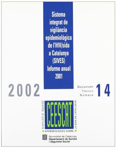 Sistema integrat de vigilància epidemiològica de l'HIV/Sida a Catalunya (SIVES). Informe anual 2001 (Documents Tècnics del CEESCAT, Band 14)