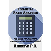 Financial Ratio Analysis: The guide for investors, managers, and small business (English Edition)