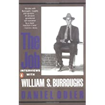The Job: Interviews with William S. Burroughs: Interviews with Daniel Odier