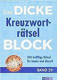 Der dicke Kreuzworträtsel-Block Band 29: 300 knifflige Rätsel für immer und überall -
