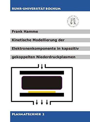 Kinetische Modellierung der Elektronenkomponente in kapazitiv gekoppelten Niederdruckplasmen (Plasmatechnik)