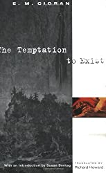 The Temptation to Exist by E.M. Cioran (1998-07-30)