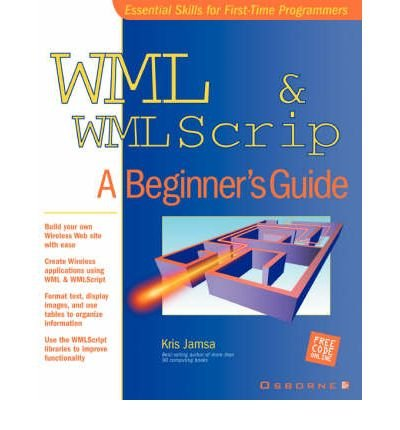 [(WML and WMLScript: A Beginner's Guide )] [Author: Kris Jamsa] [Sep-2001]