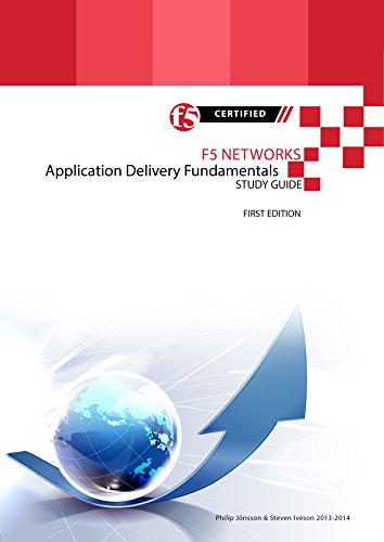 F5 Networks Application Delivery Fundamentals Study Guide (All Things F5 Networks, BIG-IP, TMOS and LTM v11 Book 4) (English Edition) por Philip Jönsson