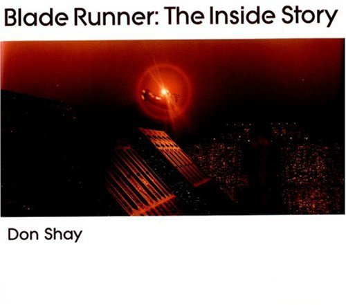 Blade Runner: The Inside Story by Don Shay (June 01,2003)