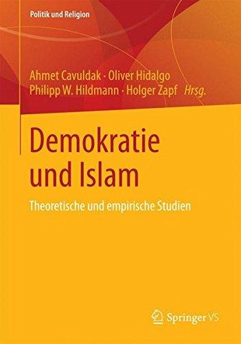 Demokratie und Islam: Theoretische und Empirische Studien (Politik und Religion) (German Edition)
