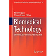 Biomedical Technology: Modeling, Experiments and Simulation
