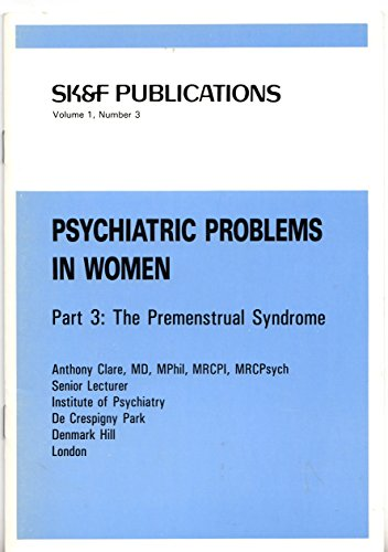 skf-publications-vol-1-no-3-psychiatric-problems-in-women-part-3-the-premenstrual-syndrome