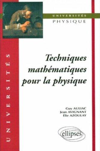 Techniques mathématiques pour la physique par Guy Auliac, Jean Avignant, Elie Azoulay