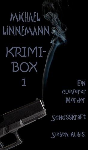 Krimi-Box 1: Ein cleverer Mörder, Schusskraft und Sieben Alibis