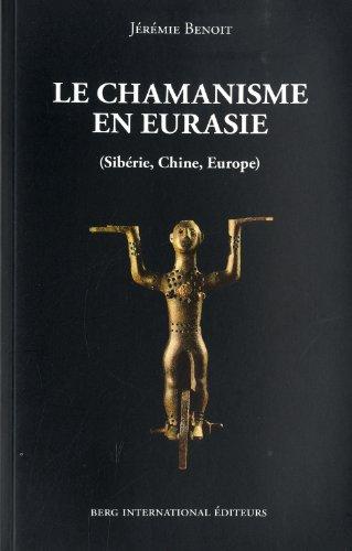 Le chamanisme en Eurasie: (Sibérie, Chine, Europe).