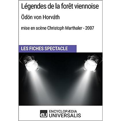 Légendes de la forêt viennoise (Ödönvon Horváth-mise en scène Christoph Marthaler-2007): Les Fiches Spectacle d'Universalis