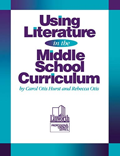Using Literature in the Middle School Curriculum (Professional Growth Series)
