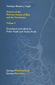 Texture Of The Nervous System Of Man And The Vertebrates: Volume I (texture Of The Nervous System Of Man & The Vertebrates Book 1) por Santiago R.y Cajal