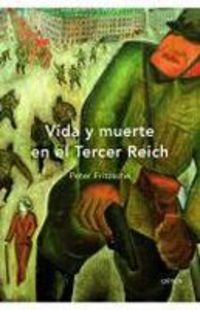 Vida y muerte en el Tercer Reich por Peter Fritzsche