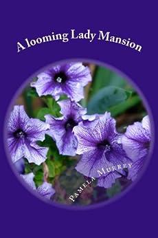 A looming Lady Mansion (Looming Lady Series Book 2) by [Murrey, Pamela]