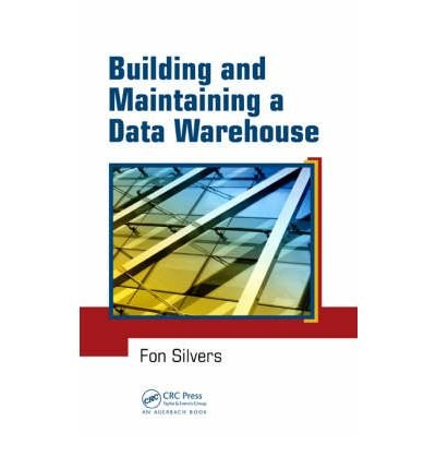 [(Building and Maintaining a Data Warehouse )] [Author: Fon Silvers] [Apr-2008]