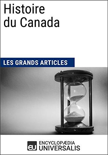 Histoire du Canada: Les Grands Articles d'Universalis par Encyclopaedia Universalis