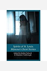 [ SPIRITS OF ST. LOUIS: MISSOURI GHOST STORIES ] Tidwell, Robin (AUTHOR ) Oct-15-2013 Paperback Paperback