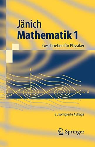 Mathematik 1. Geschrieben für Physiker (Springer-Lehrbuch): Geschrieben Fur Physiker